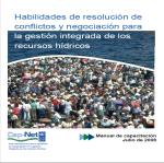 2008-Habilidades de resolución de conflictos y negociación para  la GIRH